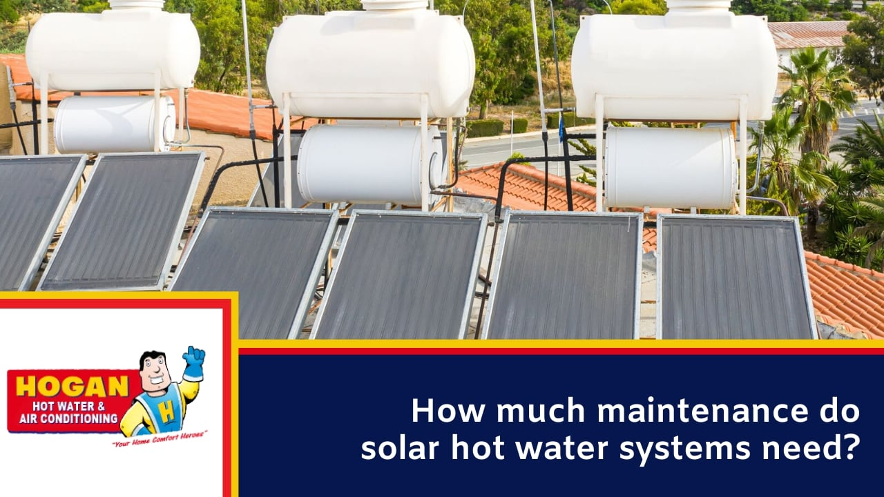 How much maintenance do solar hot water systems need