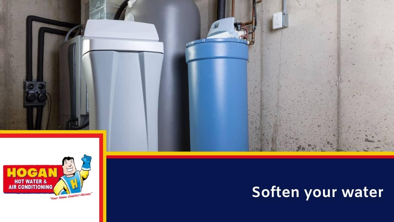 Soften your water