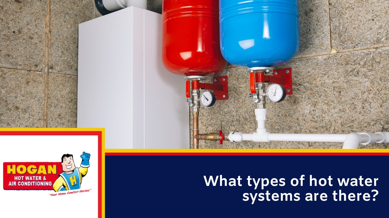What types of hot water systems are there