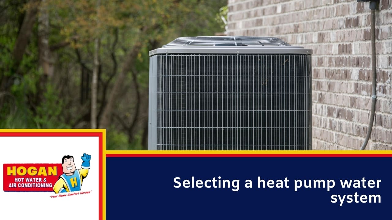 Selecting a heat pump water system