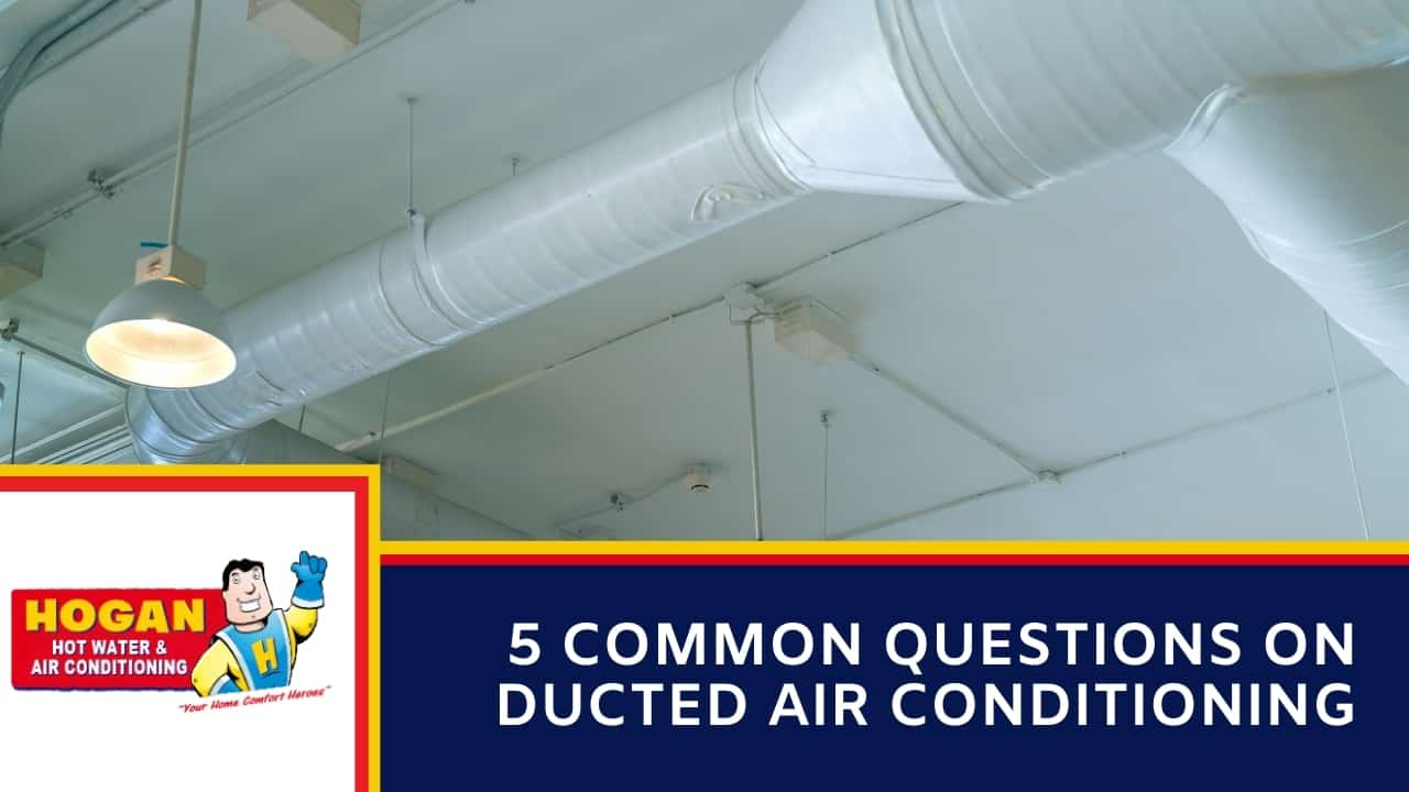 5 Common Questions on Ducted Air Conditioning