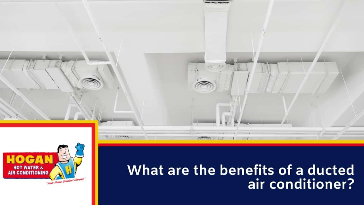 What are the benefits of a ducted air conditioner