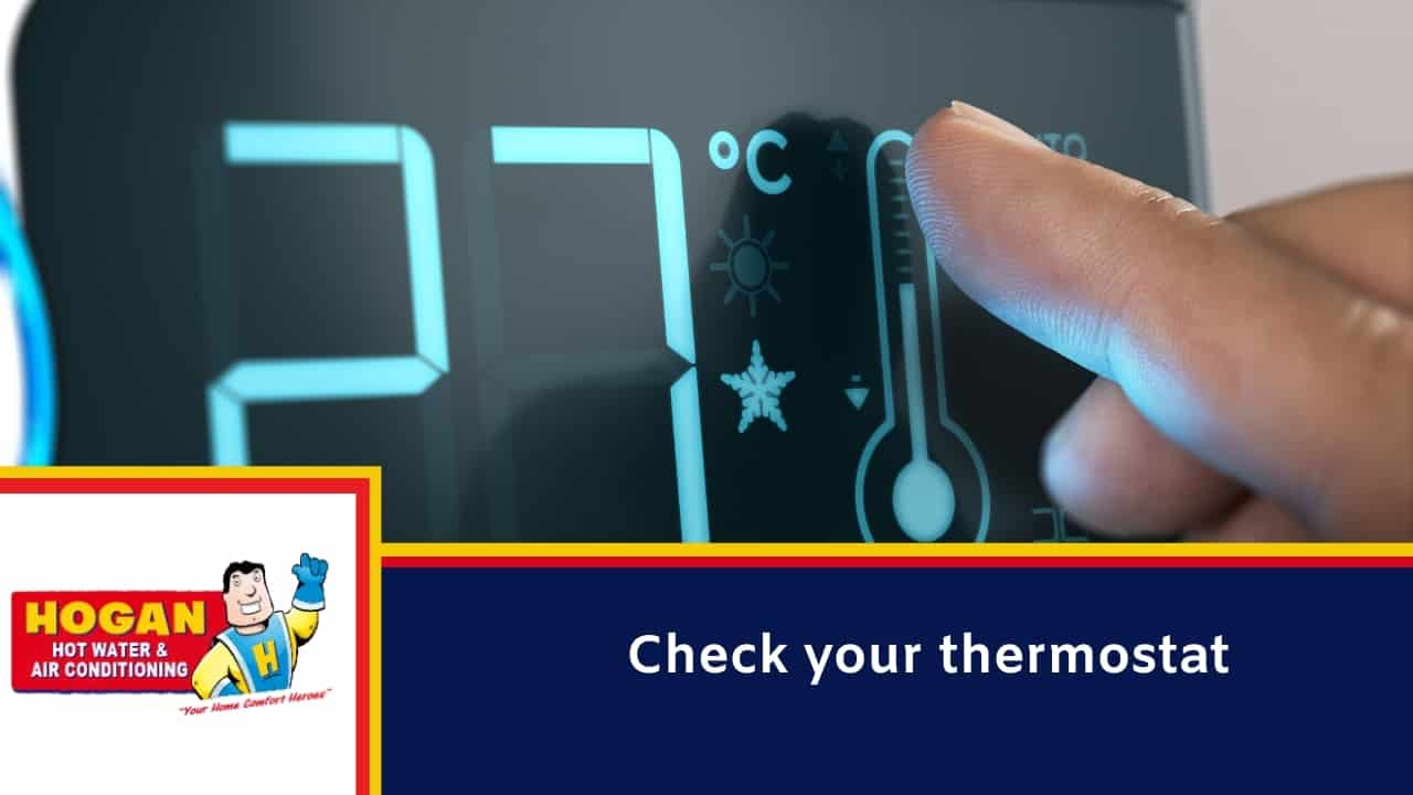 Check your thermostat