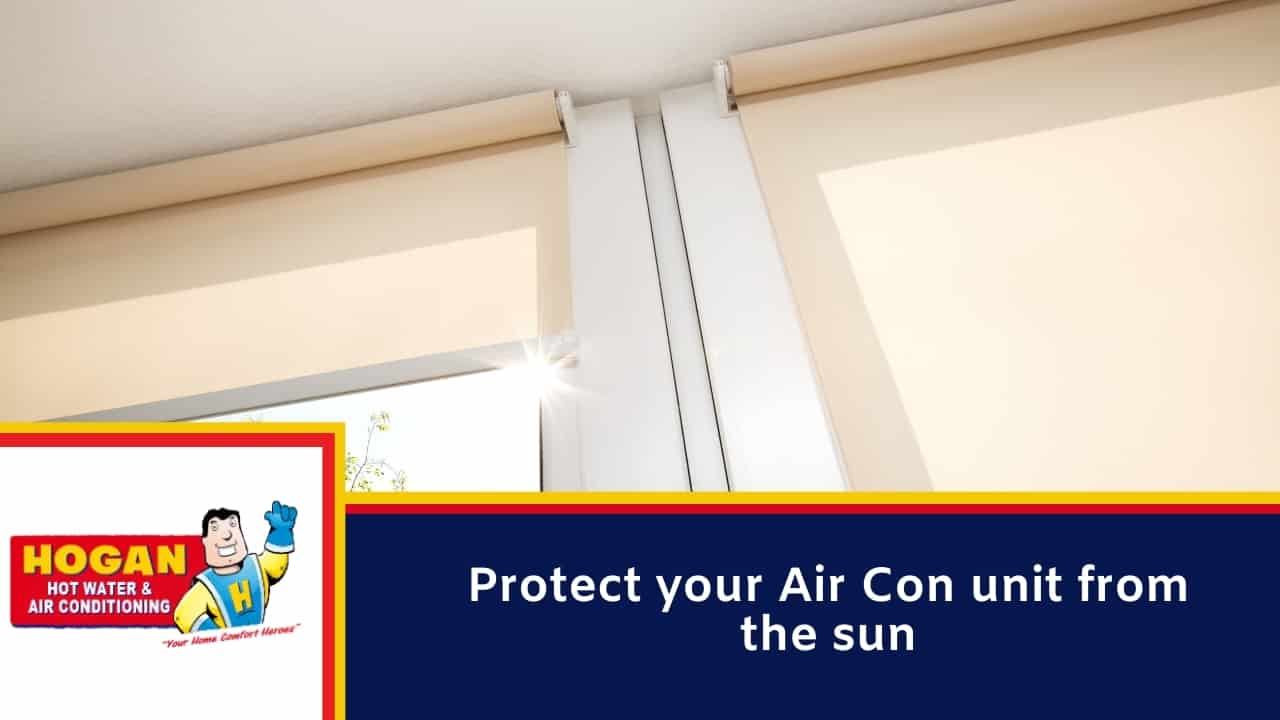 Protect your Air Con unit from the sun